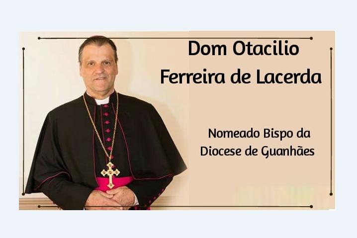 Dom Otacílio Ferreira de Lacerda envia nota sobre sua nomeação para Bispo Titular da Diocese de Guanhães