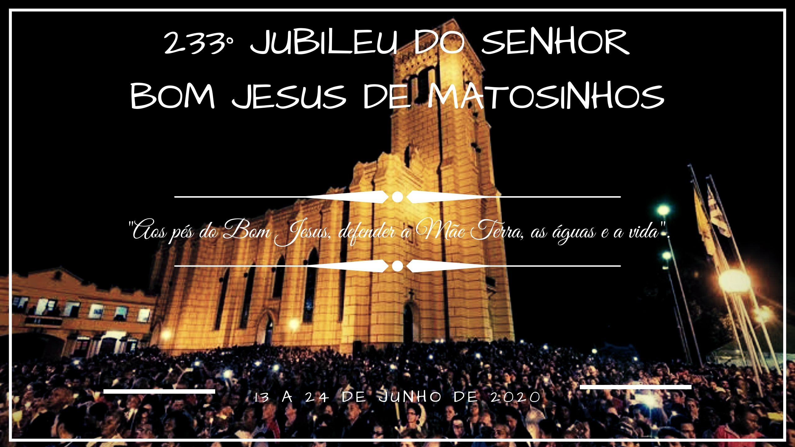 Programação do 233º Jubileu do Senhor Bom Jesus de Matosinhos